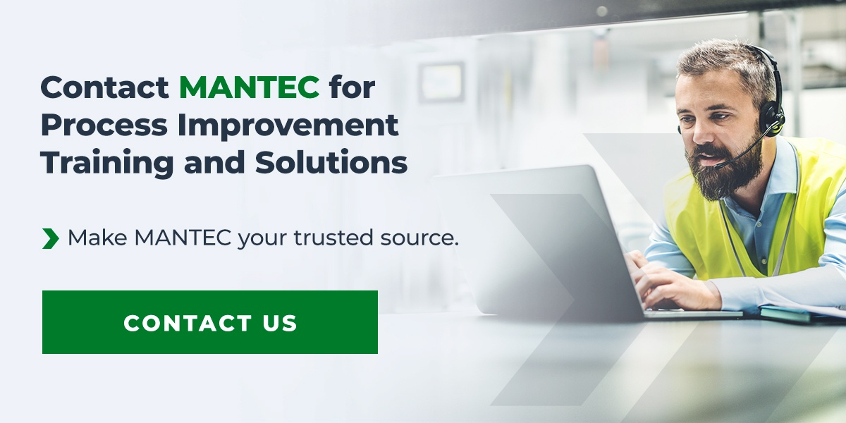 Contact MANTEC for Process Improvement Training and Solutions