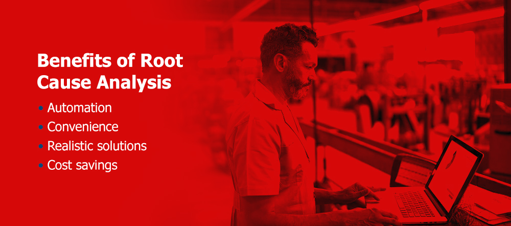 Benefits of Root Cause Analysis