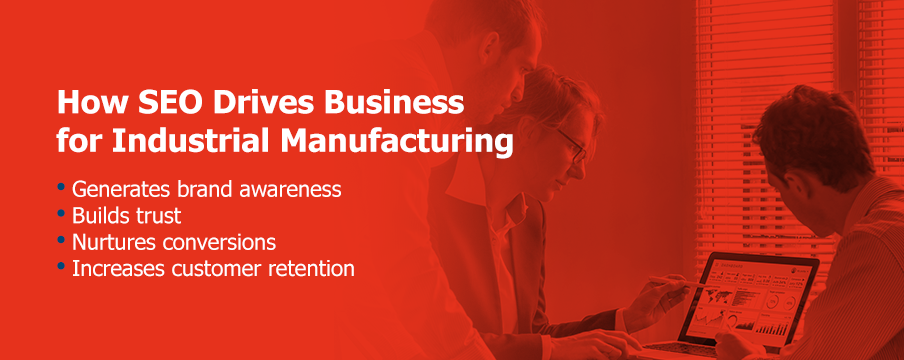 How SEO Drives Business for Industrial Manufacturing